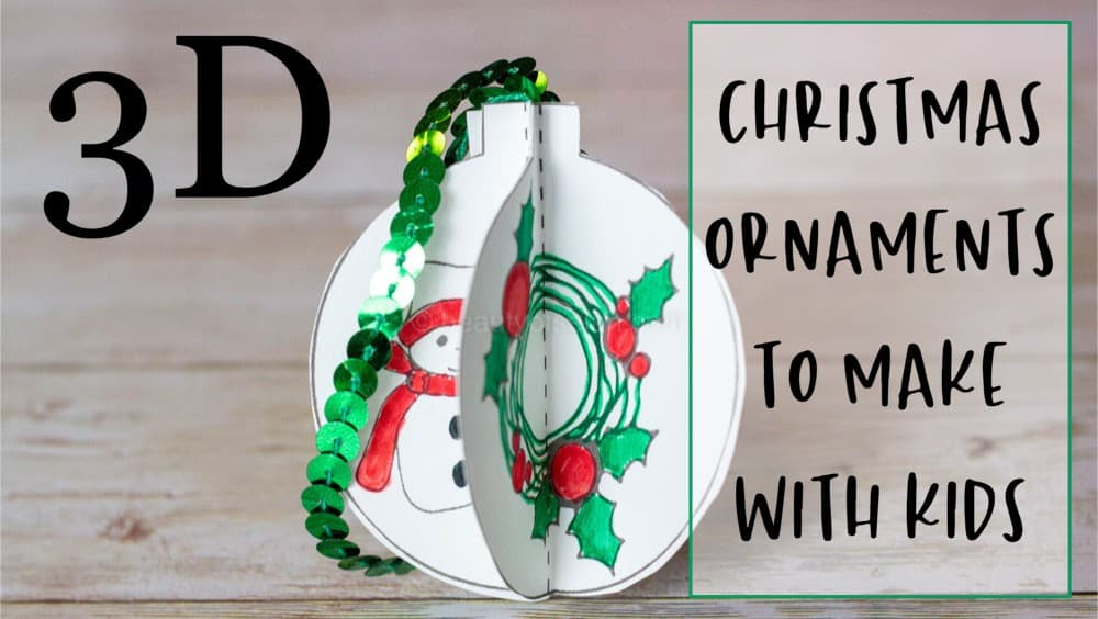 3D Christmas Ornaments to Make with Kids