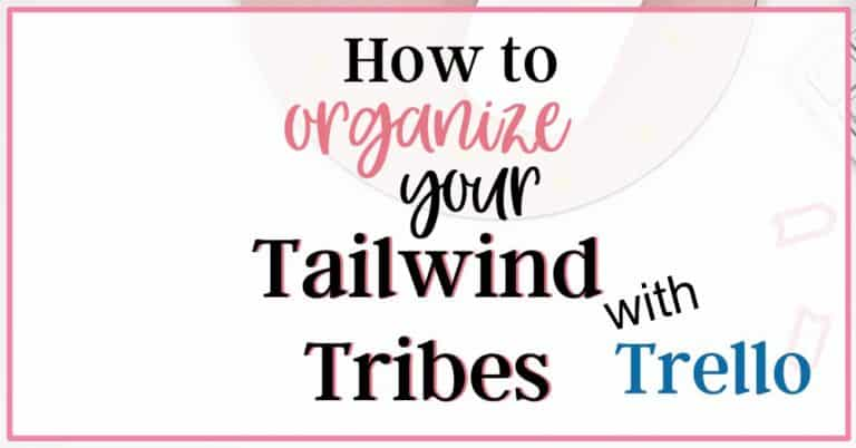 How to Organize your Tailwind Tribes with Trello