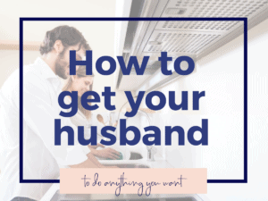 How to get your husband to do anything you want feature image