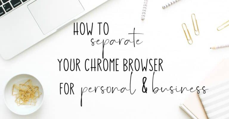 Separate your Chrome browser for personal and business