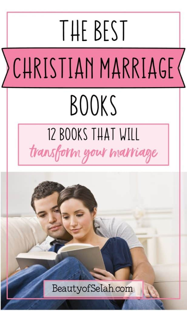The Best Christian Marriage Books to transform your marriage