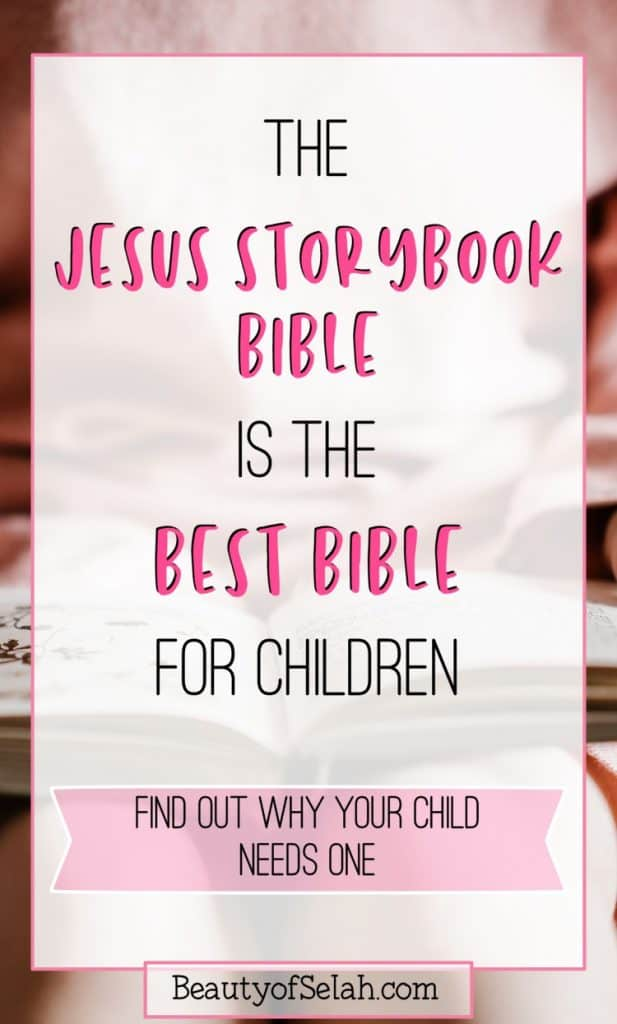 The Jesus Storybook Bible is the best bible for children