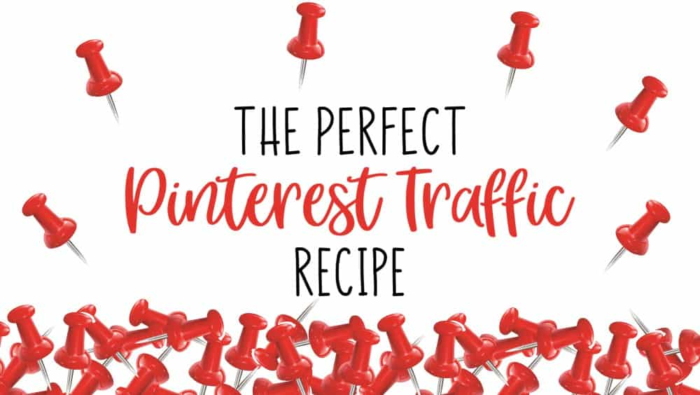 The Perfect Pinterest Traffic Recipe