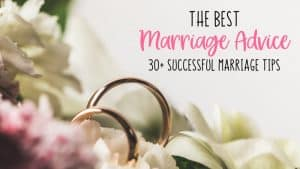 The best marriage advice 30 successful marriage tips