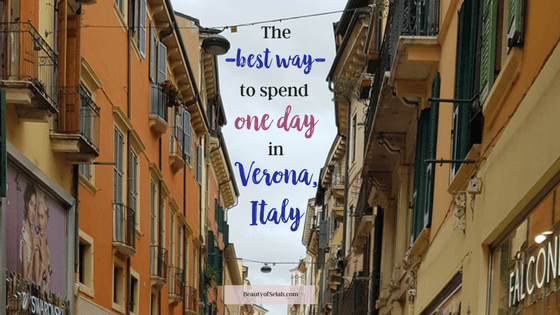 The best way to spend one day in Verona, Italy