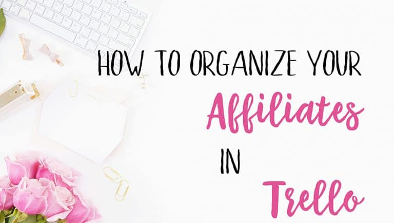 How to Organize your Affiliates in Trello